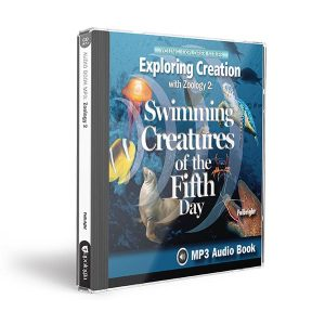 Exploring Creation with Zoology 2 Swimming Creatures Audio MP3 CD by Apologia